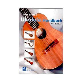 Schell Music Das große Ukulele Handbuch