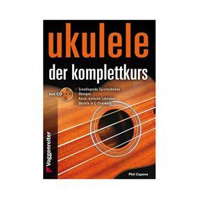 Voggenreiter Ukulele Der Komplettkurs mit CD