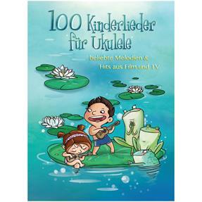 Bosworth Edition 100 Kinderlieder für Ukulele