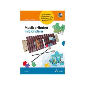 Schott Verlag Musik erfinden mit Kindern mit CD