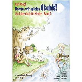 Acoustic Music Books Komm, wir spielen Ukulele 2