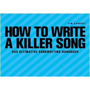 Tim Kuhnert How To Write A Killer Song