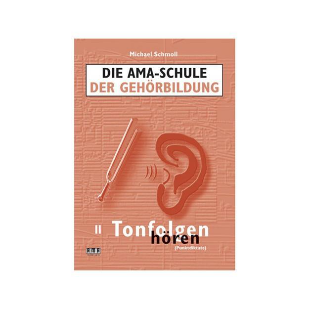 AMA Die AMA-Schule der Gehörbildung